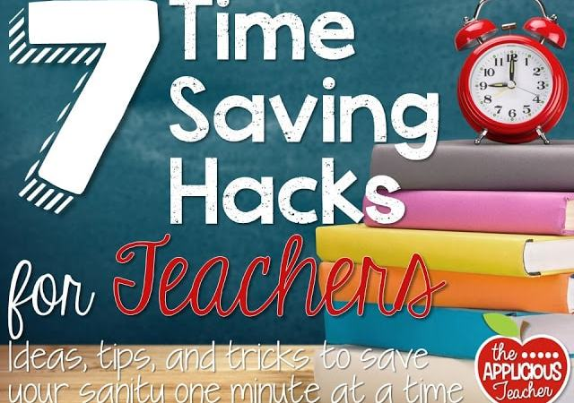 7 Time Saving Hacks for Teachers