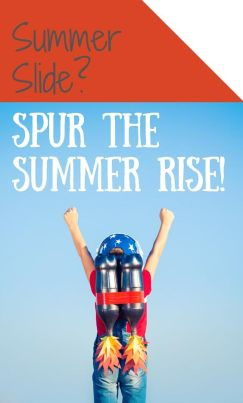 Spur the summer rise! No more literacy loss over summer break!