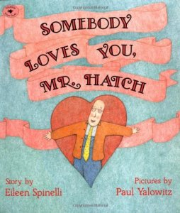 Books about Kindess Somebody loves you Mr. Hatch