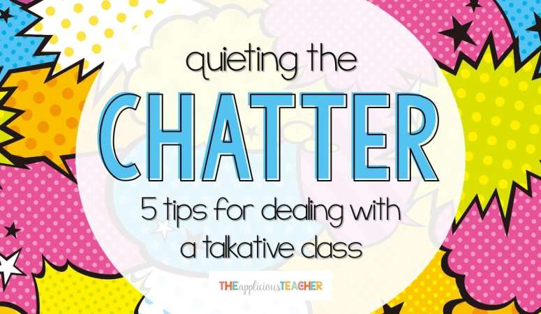 5 Tips for Dealing with a Chatty Class