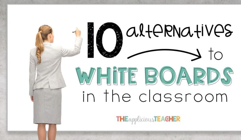10 Alternatives to Whiteboards in the Classroom