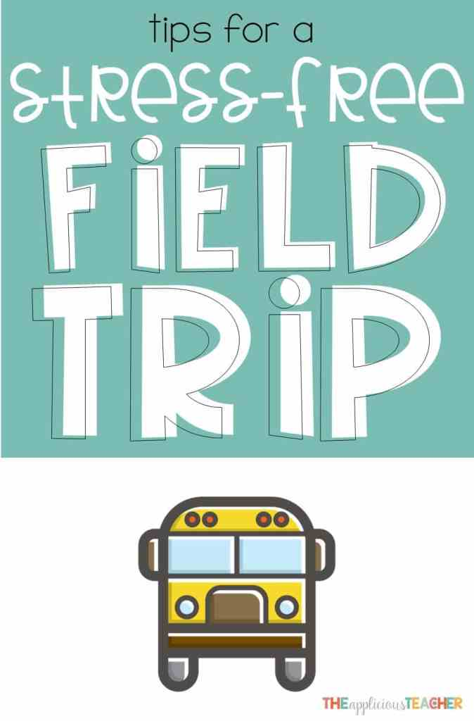 Field Trips are NEVER stress free! But these 5 tips will help you get there! The Applicious Teacher