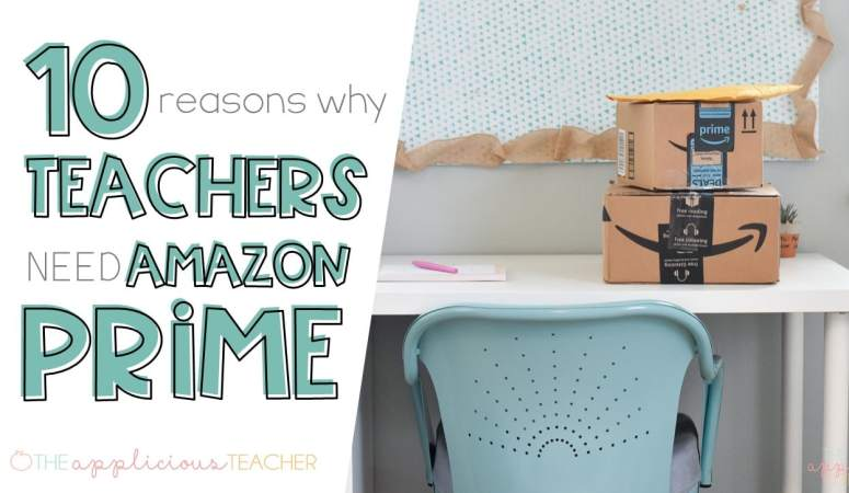 10 Reasons Why Teachers NEED Amazon Prime