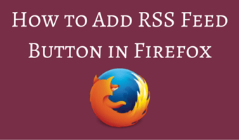How to Add RSS Feed Button in Firefox Address Bar