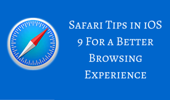 Safari Tips in iOS 9 For a Better Browsing Experience