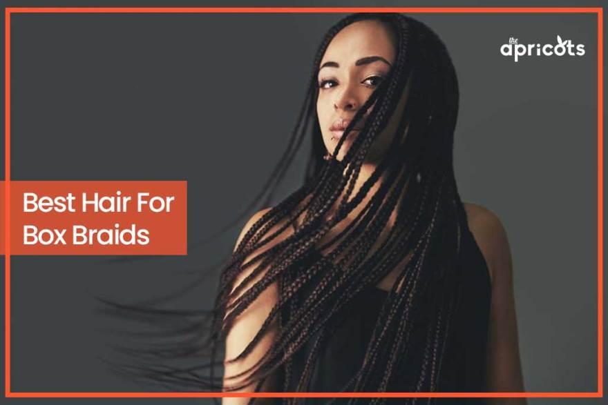 Best Hair For Box Braids