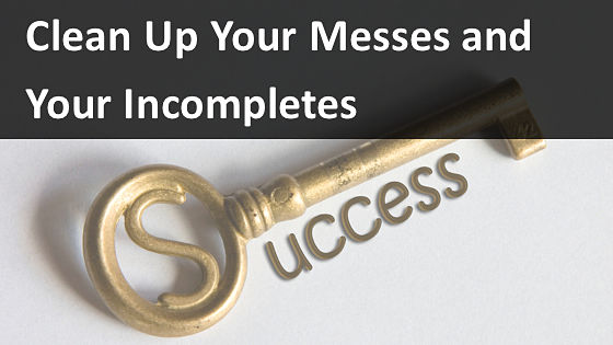 Clean Up Your Messes & Incompletes