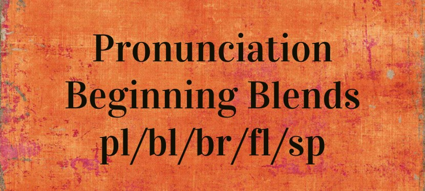 Arsenio's ESL Podcast: Season 2 – Episode 10 – Pronunciation – Beginning Blends – pl, bl, br, fl, sp