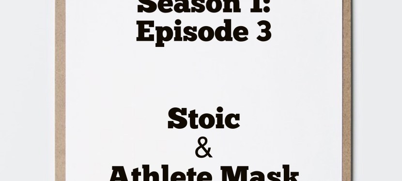 Lewis Howes' Masks of Masculinity Book Review: Stoic & Athlete Mask – Episode 3