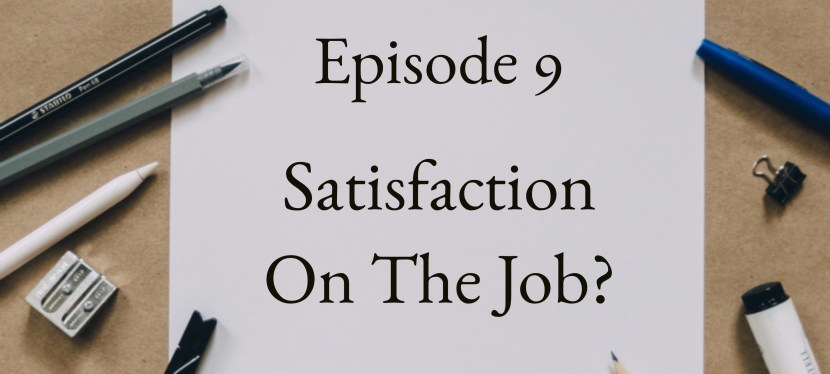 Positive Mental Attitude: Season 2 – Episode 9 – How to Find Satisfaction in Your Job