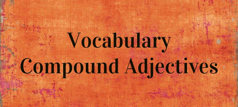 Arsenio's ESL Podcast: Season 2 – Episode 41 – Vocabulary – Compound Adjectives