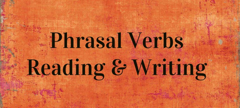 Arsenio's ESL Podcast: Season 2 – Episode 49 – Vocabulary – Phrasal Verbs (Reading & Writing)