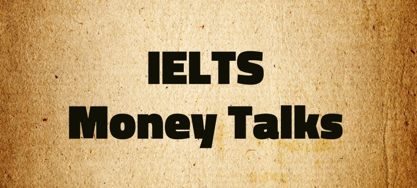 Arsenio's ESL Podcast: Special – IELTS – Money Talks
