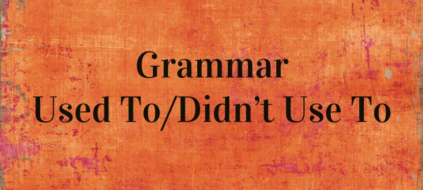 Arsenio's ESL Podcast: Season 2 – Episode 43 – Grammar – Used To/Didn't Use To