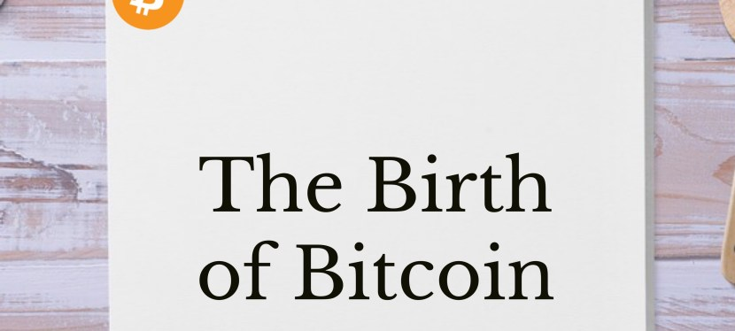 Cryptoassets: Season 3 – Episode 3 – The Birth of Bitcoin