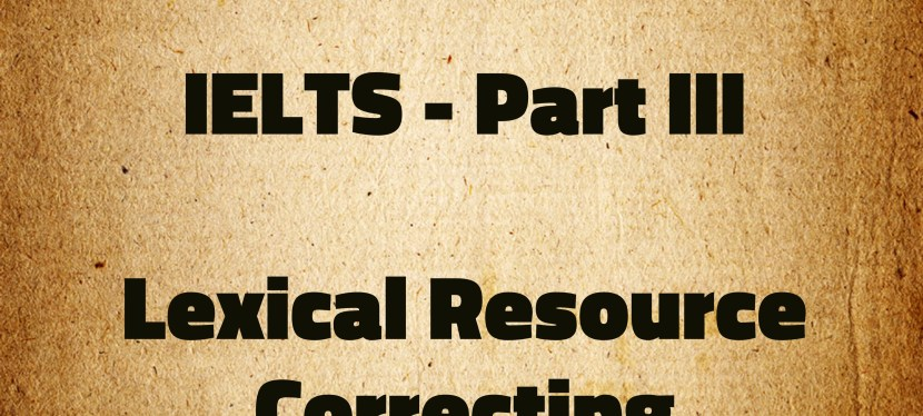 Arsenio's ESL Podcast: Special – IELTS Coaching: Episode 005 – Lexical Recourse & Correcting