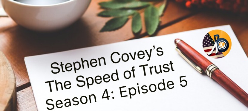 """Stephen Covey's Speed of Trust: Season 4 – Episode 5 – How """"Credible"""" Are You Questionnaire"""