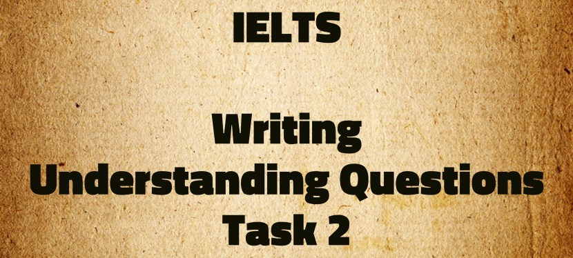Arsenio's ESL Podcast: Special – IELTS – Understanding Writing Task 2 Questions