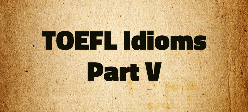 Arsenio's ESL Podcast: Special – TOEFL Idioms Part V