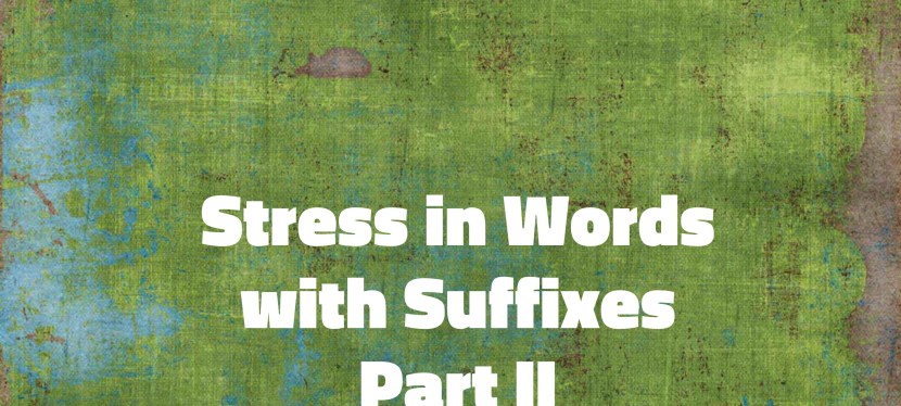 Arsenio's ESL Podcast: Season 3 – Episode 57 – Pronunciation – Stress in Words with Suffixes (Part II)