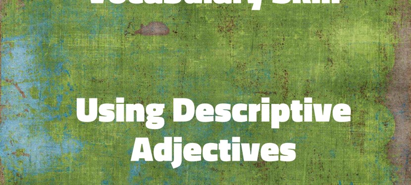 Arsenio's ESL Podcast: Season 3 – Episode 57 – Vocabulary Skill – Using Descriptive Adjectives