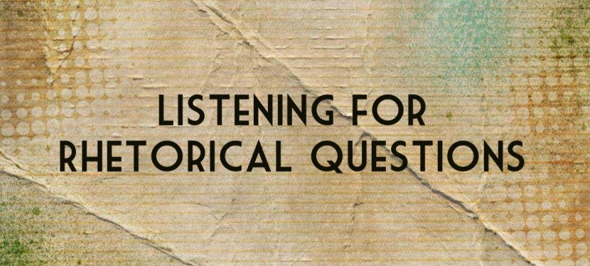 Arsenio's ESL Podcast: Season 4 – Episode 34 – Close Listening – Listening for Rhetorical Questions