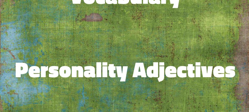 Arsenio's ESL Podcast: Season 3 – Vocabulary – Personality Adjectives
