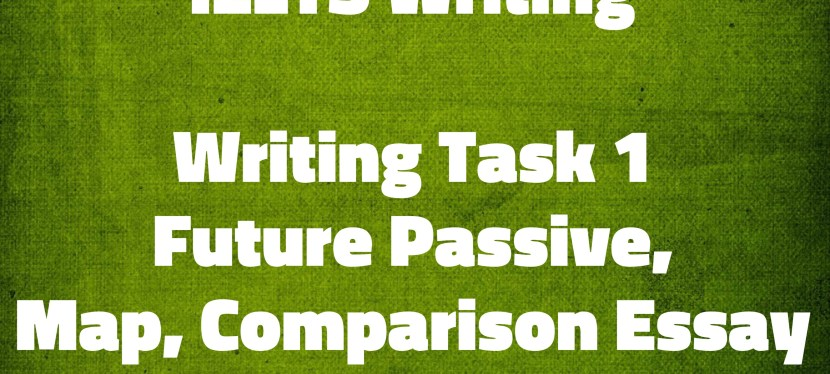 Arsenio's ESL Podcast: Season 4 Episode 70 – IELTS Writing – Future Passive, Map, Comparison Essay