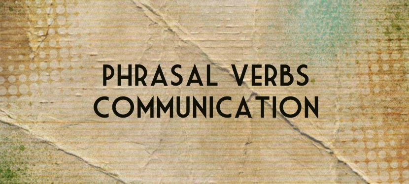 Arsenio's ESL Podcast: Season 4 – Episode 130 – Developing Vocabulary – Phrasal Verbs: Communication