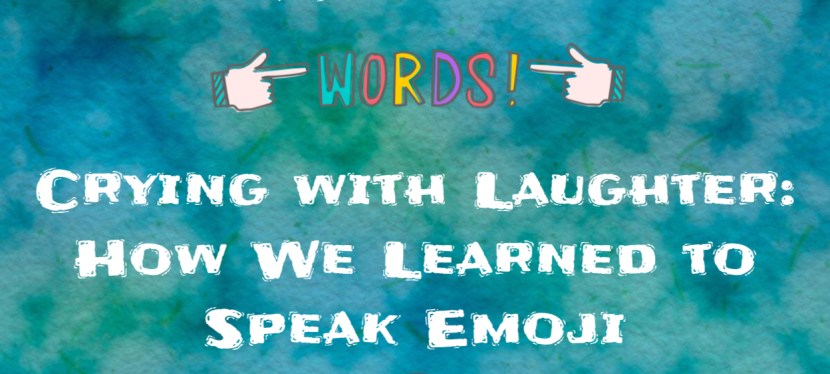 Arsenio's ESL Podcast | Season 5 Episode 87 |Reading | Crying with Laughter: How We Learned to Speak Emoji