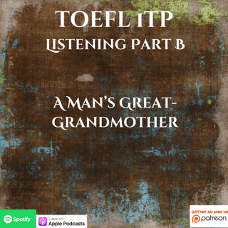 TOEFL iTP | Listening Part B | A Man's Great-Grandmother