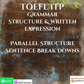 TOEFL iTP | Grammar | Structure & Written Expression | Parallel Structure Sentence Break Downs