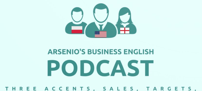 Arsenio's Business English Podcast | Season 6 | Sales | Three Accents, Sales, Customers, & Targets