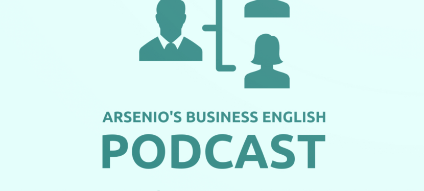 Arsenio's Business English Podcast | Season 6: Episode 14 | Can CEOs Be Trusted?