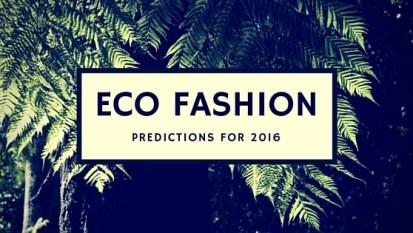 ECO FASHION PREDICTIONS