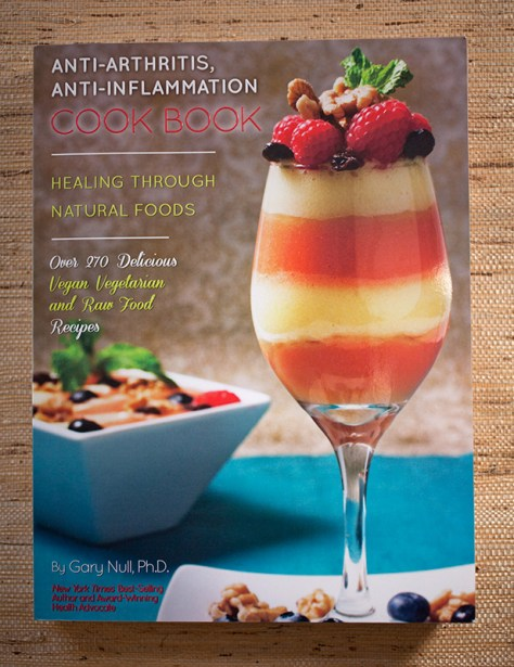 Anti-Arthritis, Anti-Inflammation Cookbook: Healing through Natural Foods
