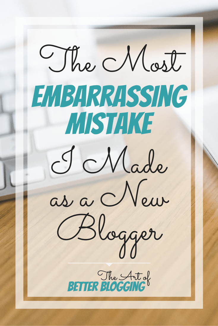We were all newbies at one time or another. Today, I'm going to tell you something kind of embarrassing about a mistake I made as a new blogger.