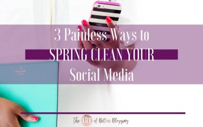 3 Painless Ways to Spring Clean Your Social Media
