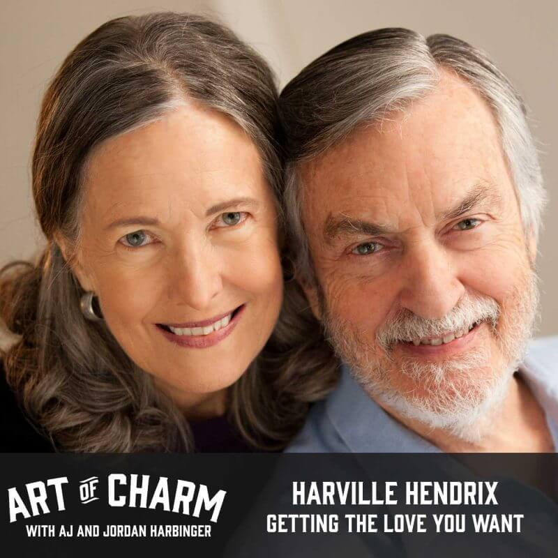 Harville Hendrix, relationship expert and author of Getting The Love You Want, joins us for a relationship-centered chat on episode 362 of The Art of Charm.