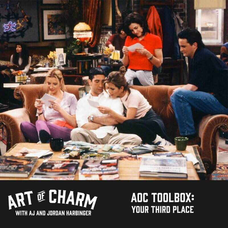 On this Toolbox episode of The Art of Charm we'll talk about why you need a third place, what to look for when choosing one and how to become a regular.