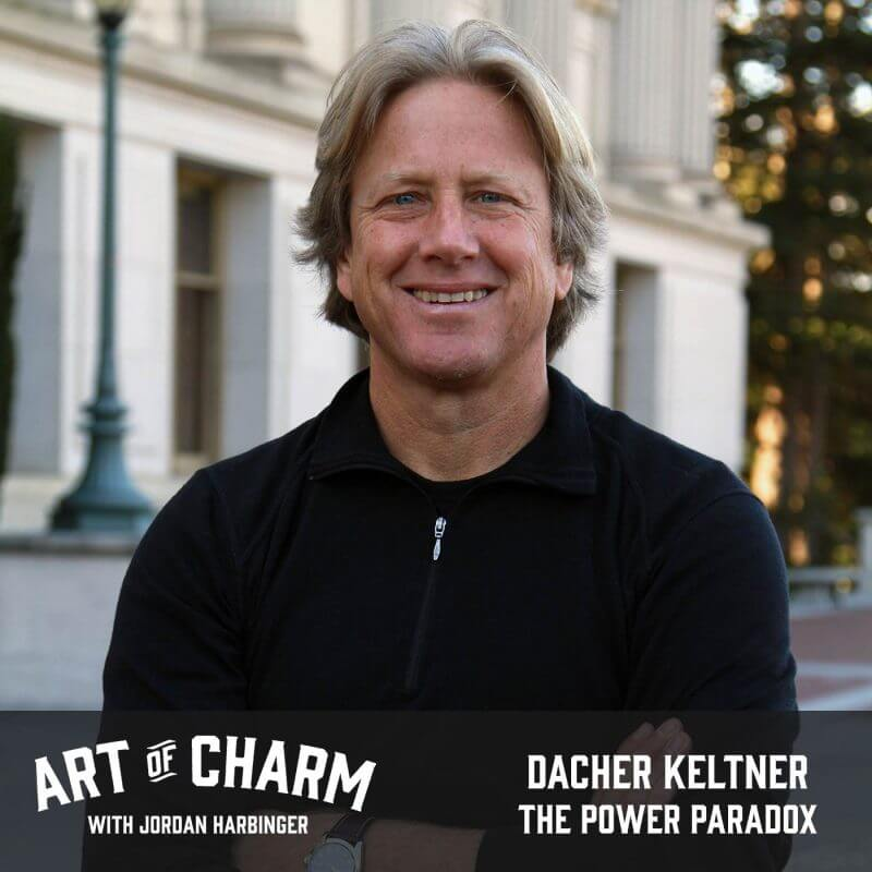 Dacher Keltner | The Power Paradox (Episode 538)