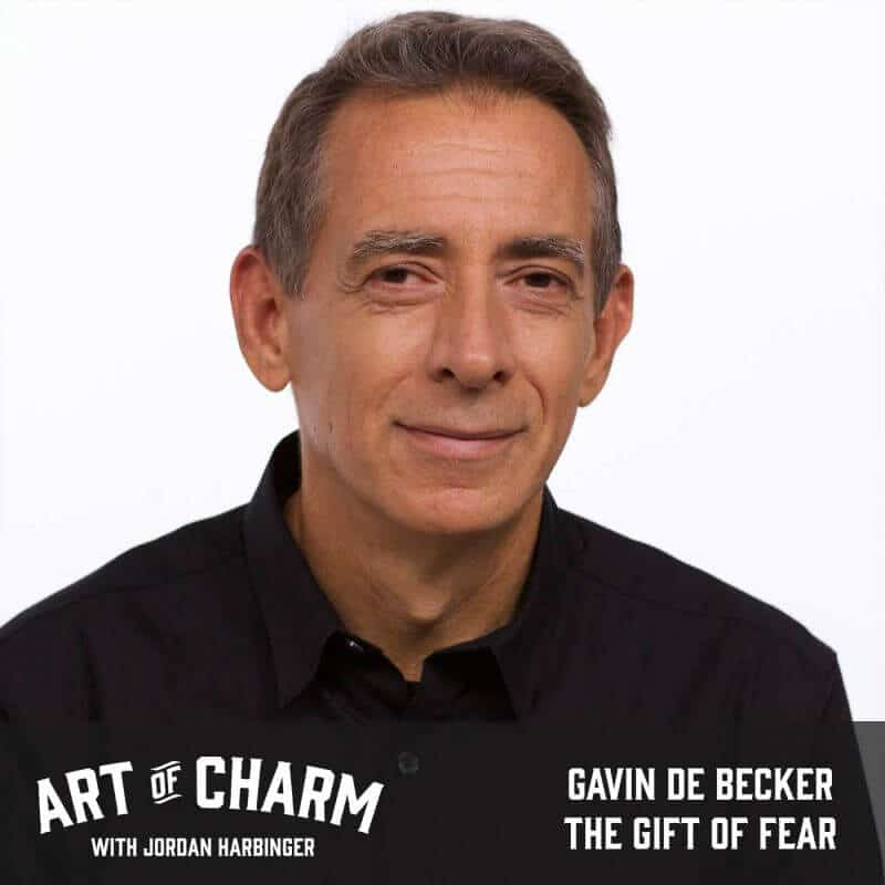 Gavin de Becker | The Gift of Fear I and II (Episodes 579 and 581)