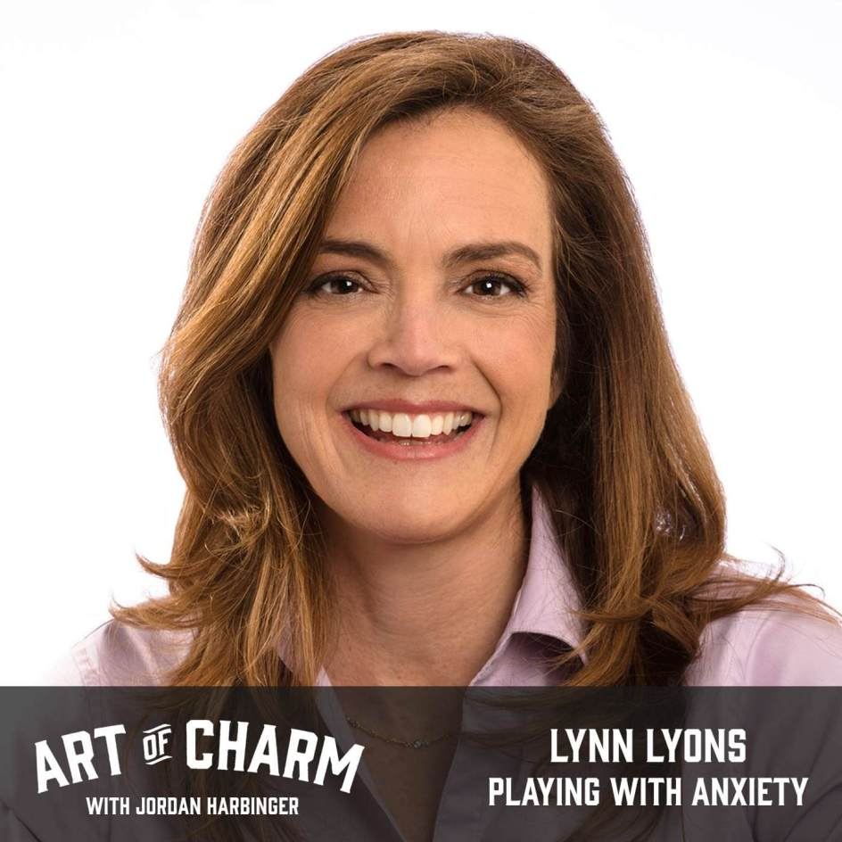 Lynn Lyons | Playing with Anxiety (Episode 642)