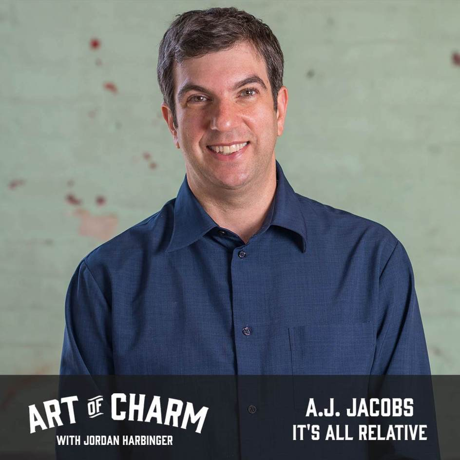 A.J. Jacobs | It's All Relative (Episode 673)
