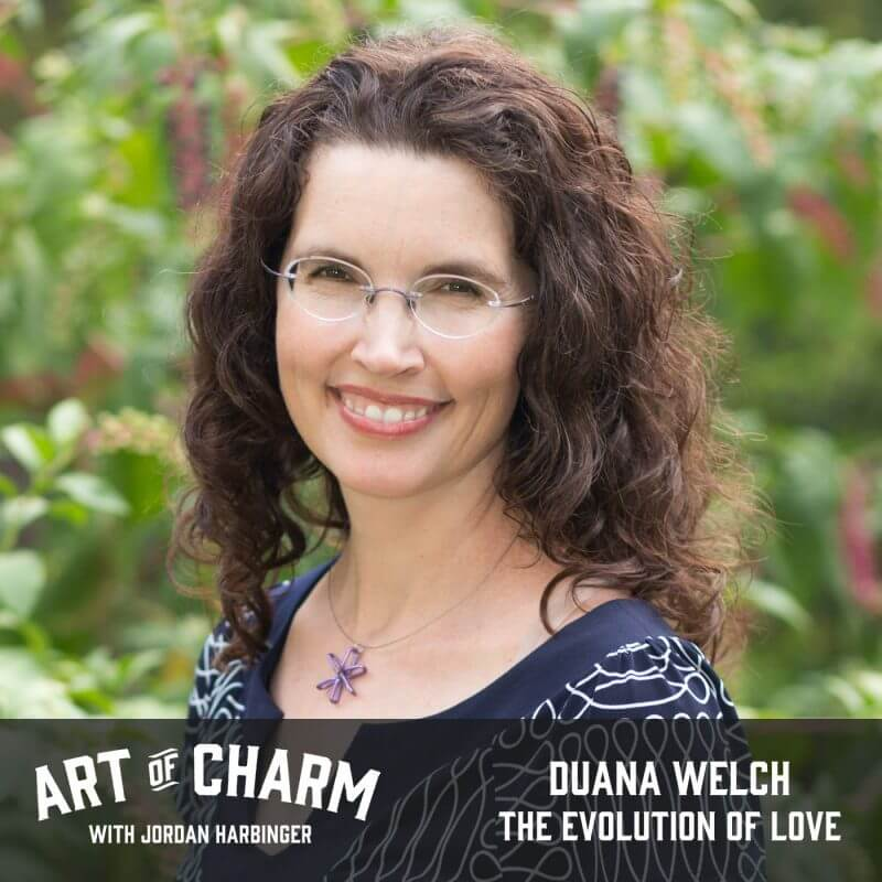 Duana Welch   The Evolution of Love (Episode 509)