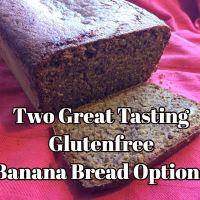 How to Bake Delicious Glutenfree Banana Bread