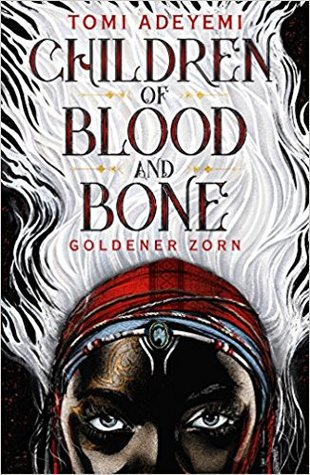 Goldener Zorn (Children of Blood and Bone, #1)
