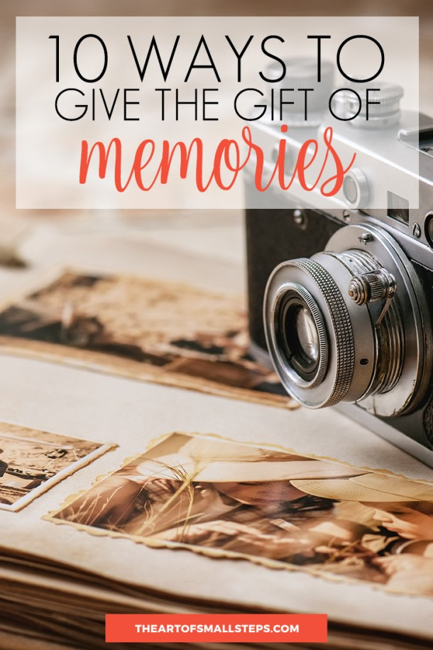 10 Ways to Give the Gift of Memories This Year