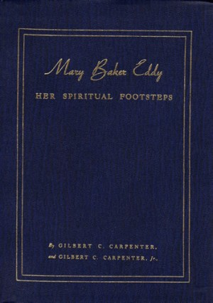 Mary Baker Eddy - Her Spiritual Footsteps