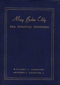 Mary Baker Eddy - Her Spiritual Footsteps